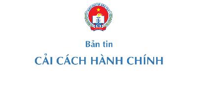 Bản tin CCHC điện tử số 12/2021 của Ban Chỉ đạo CCHC Chính phủ - Sở HCM