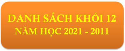 DANH SÁCH HỌC SINH KHỐI 12_NĂM  HỌC 2021 - 2022