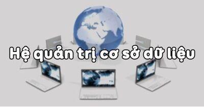 Tin 12 - Bài 2 - Hệ quản trị cơ sở dữ liệu
