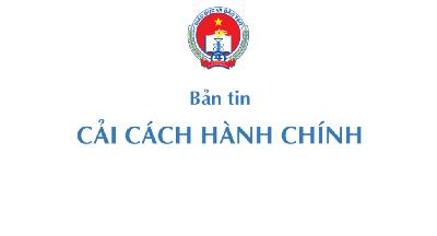 Bản tin Cải cách hành chính điện tử số 01/2021 của Ban Chỉ đạo CCHC Chính phủ - Sở giáo dục